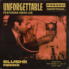 Unforgettable (Slushii Remix)