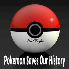 Pokemon Saves Our History
