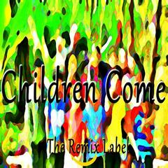 Children Come (Mix)