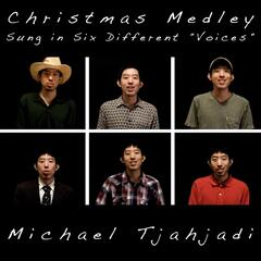 "Christmas Medley (Sung in Six Different ""Voices""): Silent Night / Angels We Have Heard on High / God Rest Ye Merry Gentlemen / O Come All Ye Faithful / O Holy Night"