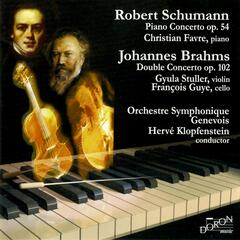 Schumann: Piano Concerto, Op. 54 & Brahms: Concerto for Violin and Cello, Op. 102