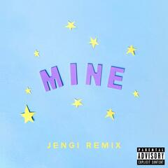 Mine (Jengi Remix)
