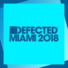 Defected Miami 2018 (Mixed)