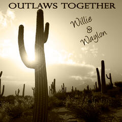 Outlaws Together - Willie & Waylon