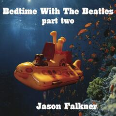 Bedtime With The Beatles Part 2