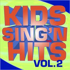 Kids Sing'n The Hits Vol. 2
