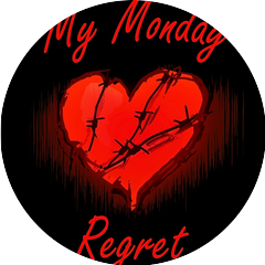 My Monday Regret