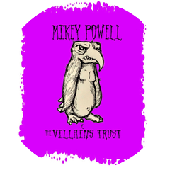 Mikey Powell & the Villains Trust