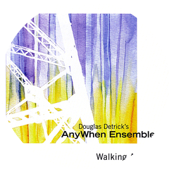 Douglas Detrick's AnyWhen Ensemble