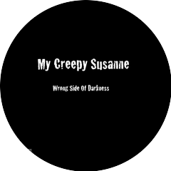 My Creepy Susanne