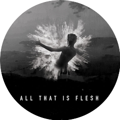 All That Is Flesh