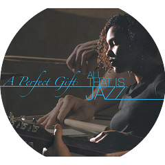 A Perfect Gift: All That Is Jazz