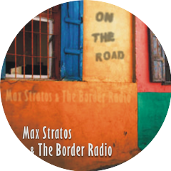 Max Stratos, The Border Radio