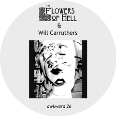 The Flowers Of Hell & Will Carruthers