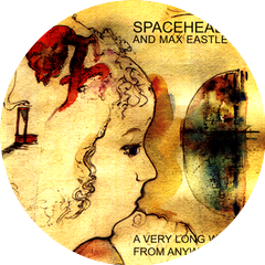 Spaceheads and Max Eastley
