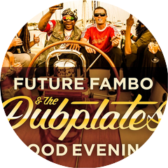 The Dubplates & Future Fambo