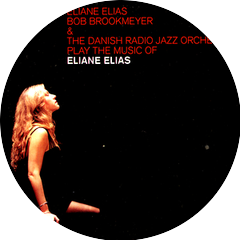 Eliane Elias & Bob Brookmeyer With The Danish Radio Jazz Orchestra