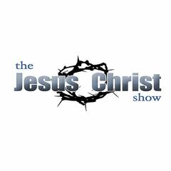 The Jesus Christ Show