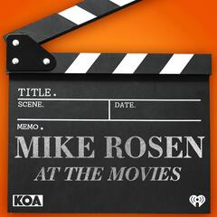 Mike Rosen at the Movies