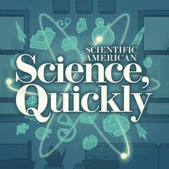 Scientific American - 60-Second Science