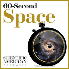 Scientific American - 60-Second Space