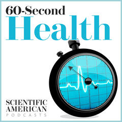 Scientific American - 60-Second Health