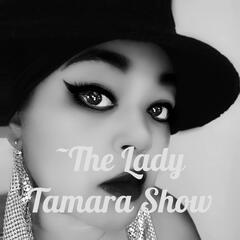 The Lady Tamara Show