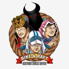 Bike & Raft: One Piece's Weekly Report