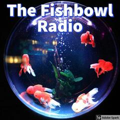 The Fishbowl Radio