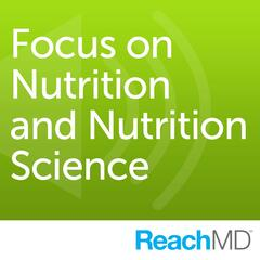 Focus on Nutrition and Nutrition Science