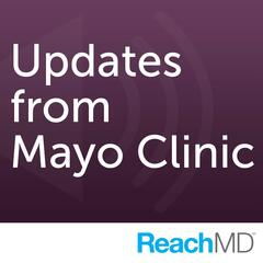 Updates from Mayo Clinic
