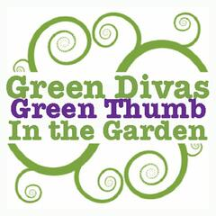 Green Divas in the Garden
