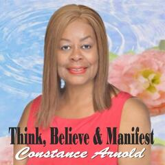Think, Believe and Manifest