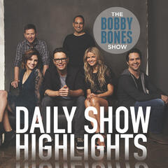 The Bobby Bones Show - Highlights