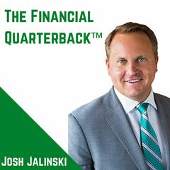 Financial Quarterback Josh Jalinski