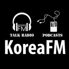 Korea FM. net Talk & News Podcasts
