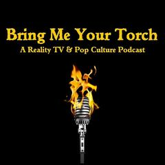 Bring Me Your Torch Podcast
