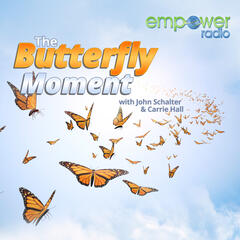 The Butterfly Moment on Empower Radio