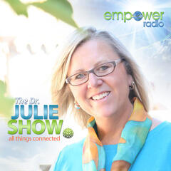 Dr Julie Show : All Things Connected