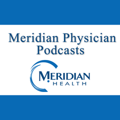 Meridian Physician Podcasts
