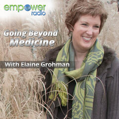 Going Beyond Medicine on Empower Radio
