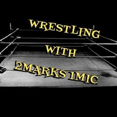Wrestling With 2Marks 1Mic