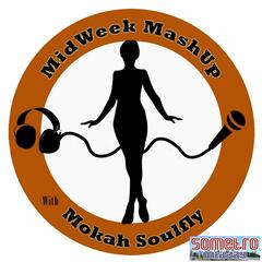 Midweek Mashup hosted by @MokahSoulFly