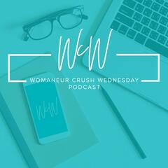 Womaneur Crush Wednesday Podcast