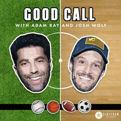 Good Call with Adam Ray & Josh Wolf