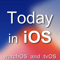 Today in iOS Podcast