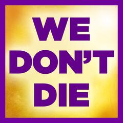 We Don't Die Radio