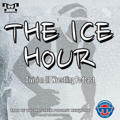 The Ice Hour: A Division III Wrestling Podcast | Mat Talk Podcast Network