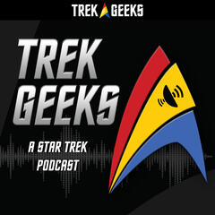 Trek Geeks: A Star Trek Podcast