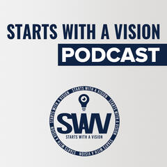 Starts With A Vision Podcast With Mr. StartsWithAVision| Without A vision We Are Nothing